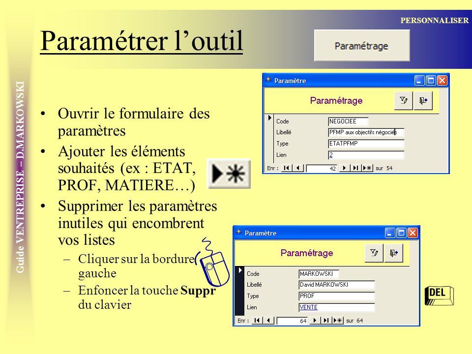 [ Paramétrer l'outil = Ouvrir le formulaire des paramètres